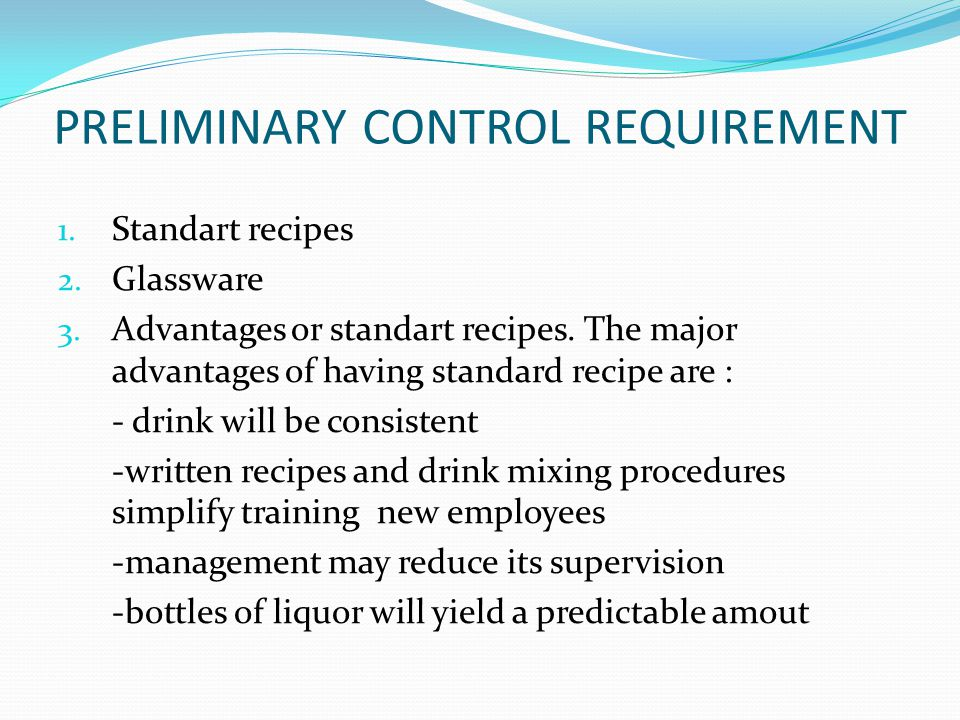 PRELIMINARY CONTROL REQUIREMENT 1. Standart recipes 2.