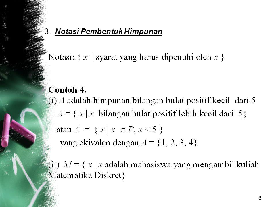 8 3. Notasi Pembentuk Himpunan