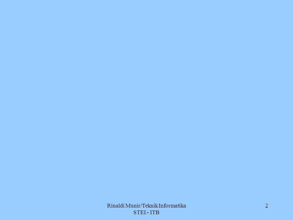 Rinaldi Munir/Teknik Informatika STEI - ITB 2