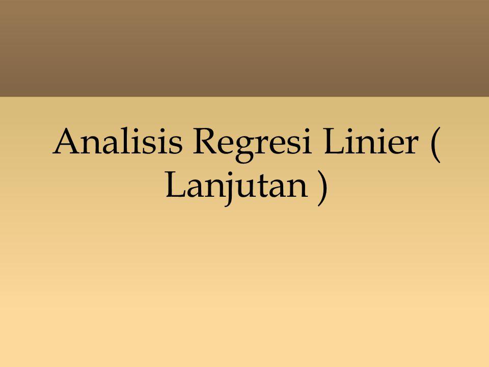Outline - Regresi Berganda - Pemeriksaan Regresi : Koef.