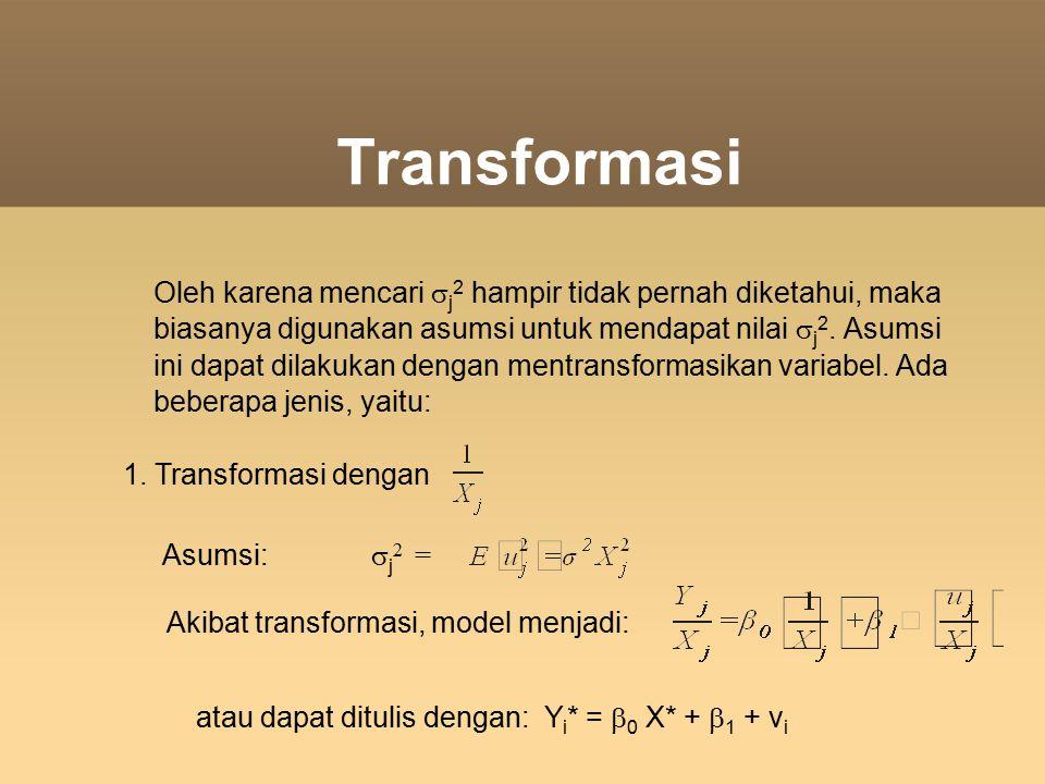Transformasi Oleh karena mencari  j 2 hampir tidak pernah diketahui, maka biasanya digunakan asumsi untuk mendapat nilai  j 2. Asumsi ini dapat dila