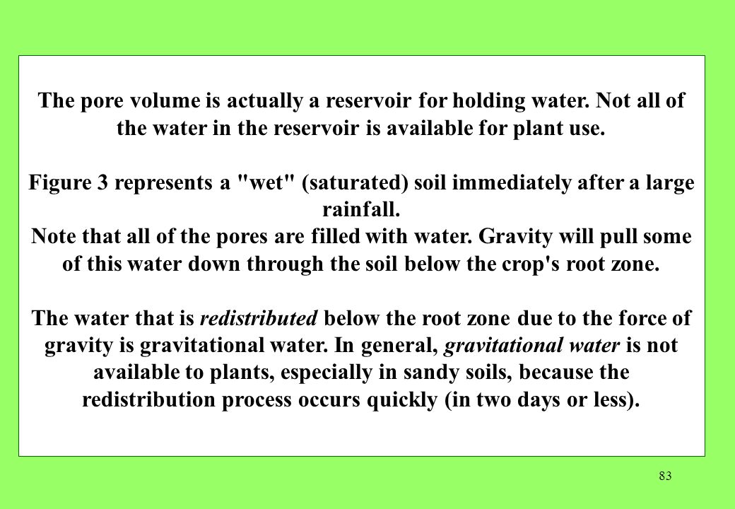 83 The pore volume is actually a reservoir for holding water.