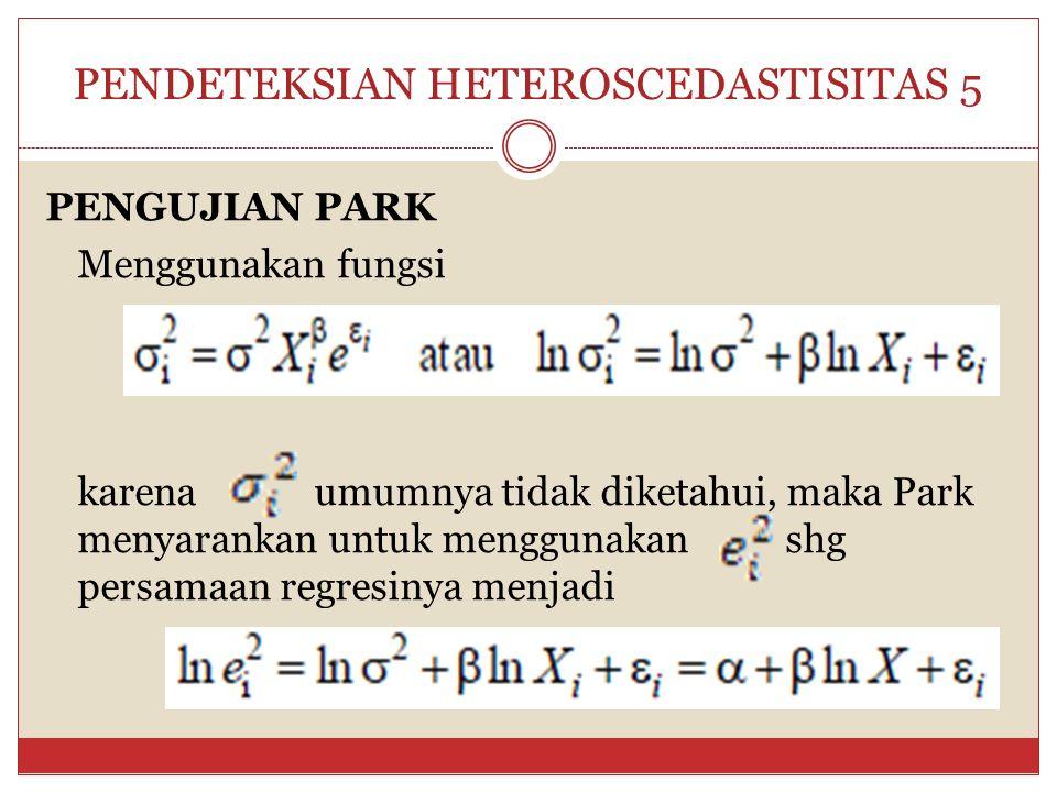 PENDETEKSIAN HETEROSCEDASTISITAS 4 Dari gambar di atas, gambar a merupakan contoh homoskedastisitas, dan gambar b, c, d, dan e merupakan contoh hetero