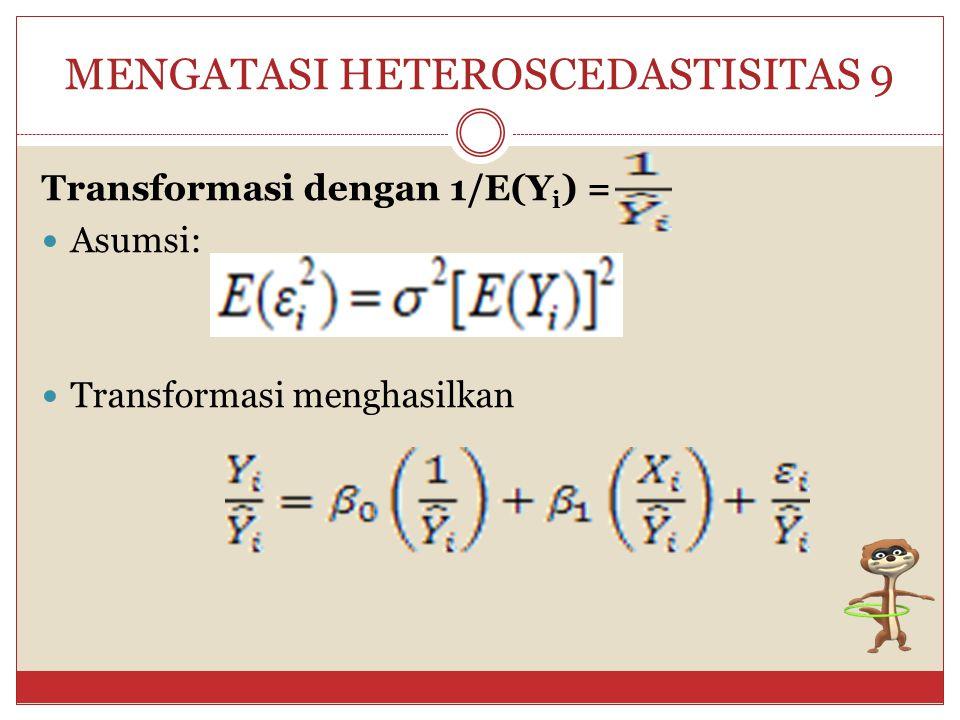 MENGATASI HETEROSCEDASTISITAS 8 Secara grafik, dengan sumbu Y untuk Y* dan sumbu X untuk X*, ciri-cirinya: