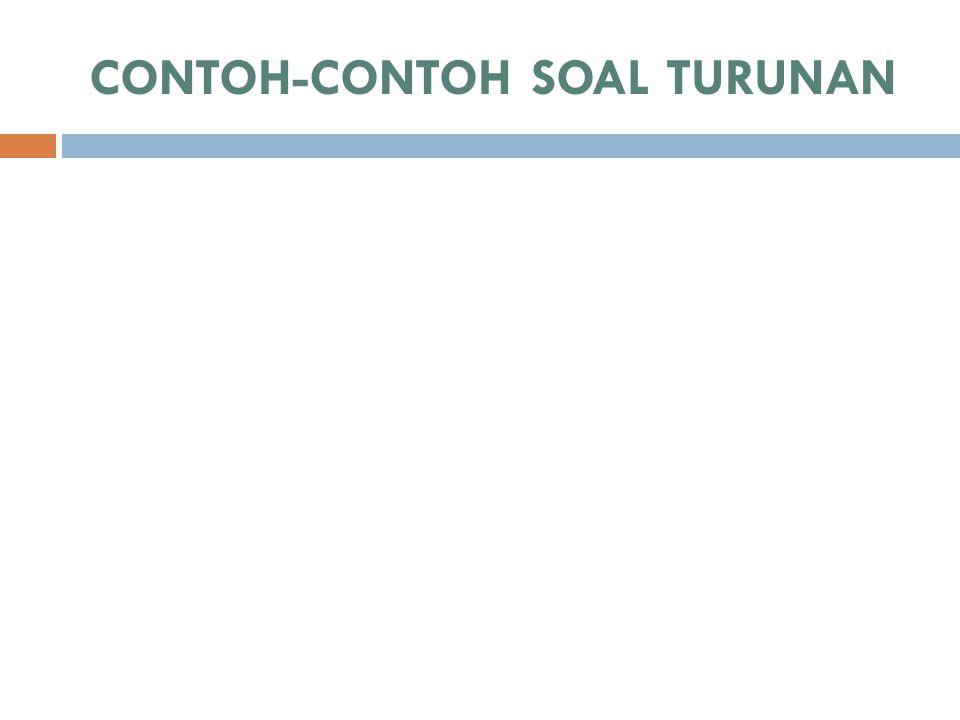 CONTOH-CONTOH SOAL TURUNAN