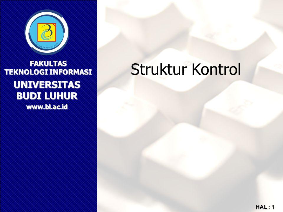 UNIVERSITAS BUDI LUHUR FAKULTAS TEKNOLOGI INFORMASI www.bl.ac.id HAL : 1 Struktur Kontrol