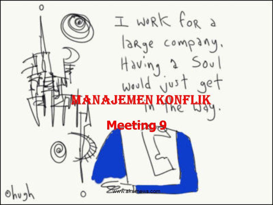 Manajemen KOnflik Meeting 9 www.akurnews.com