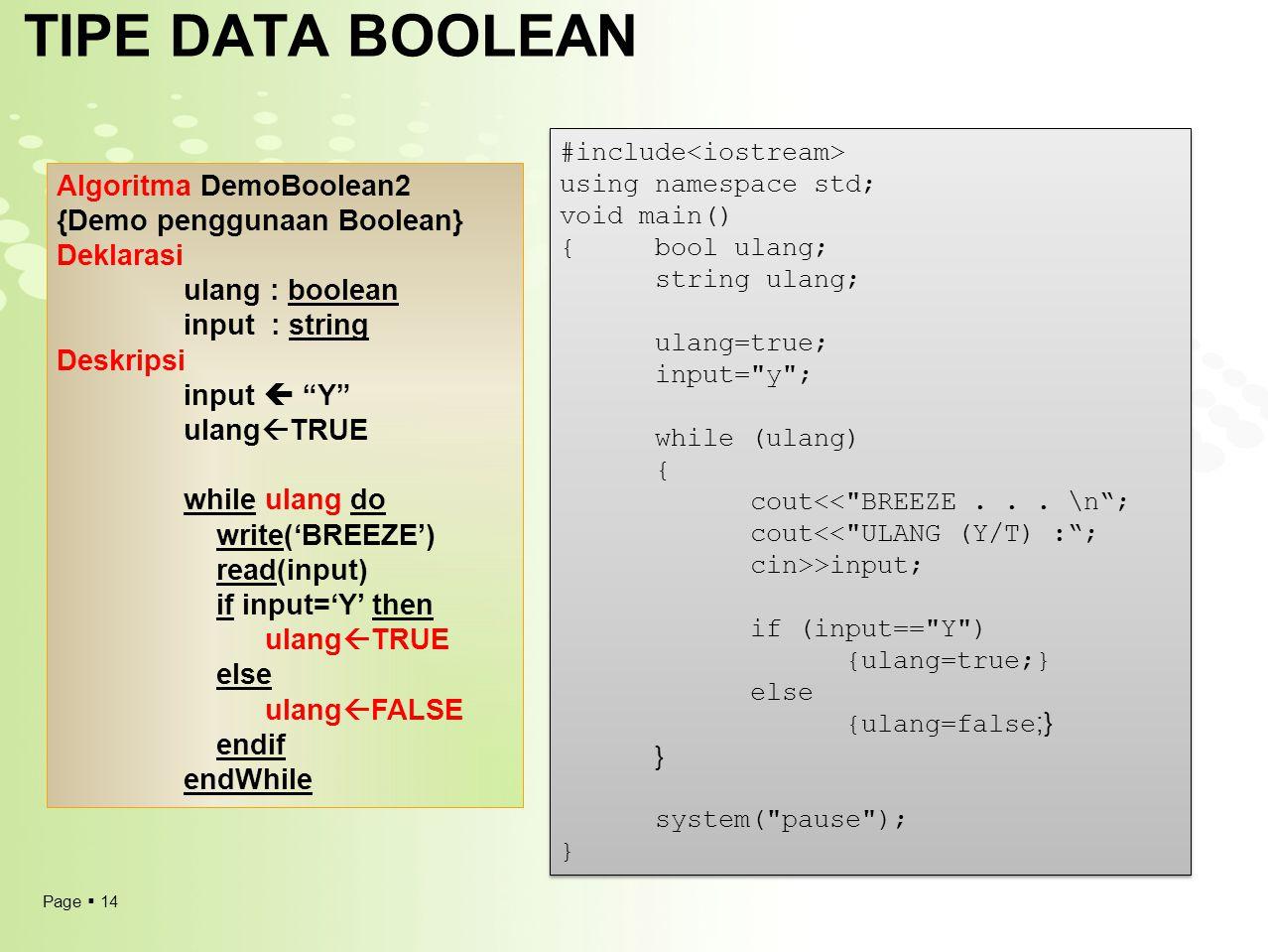 "Page  14 TIPE DATA BOOLEAN Algoritma DemoBoolean2 {Demo penggunaan Boolean} Deklarasi ulang : boolean input : string Deskripsi input  ""Y"" ulang  TR"