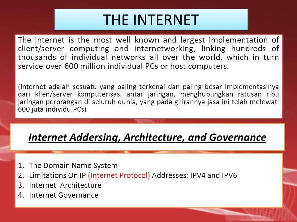 THE INTERNET The internet is the most well known and largest implementation of client/server computing and internetworking, linking hundreds of thousands of individual networks all over the world, which in turn service over 600 million individual PCs or host computers.