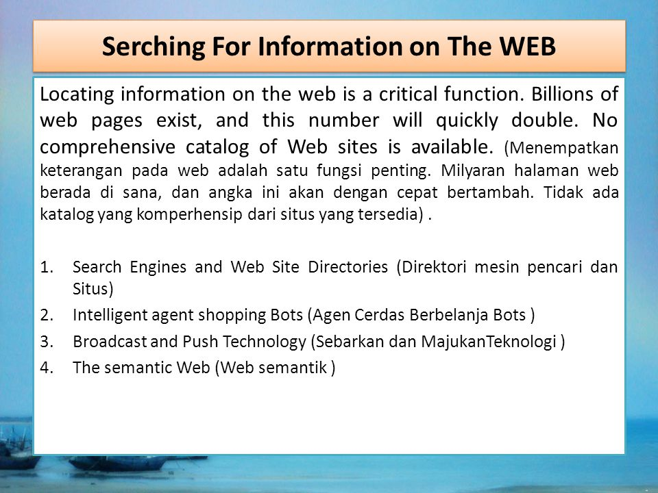 Serching For Information on The WEB Locating information on the web is a critical function.