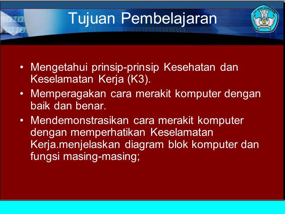 Tujuan Pembelajaran Mengetahui prinsip-prinsip Kesehatan dan Keselamatan Kerja (K3).