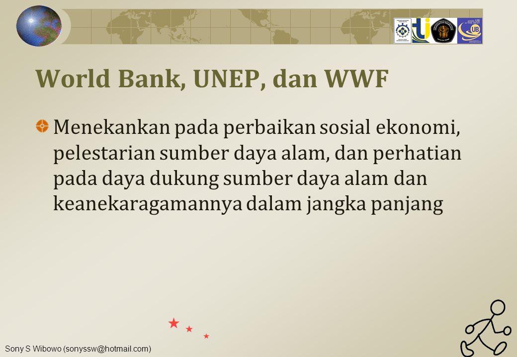 World Bank, UNEP, dan WWF Menekankan pada perbaikan sosial ekonomi, pelestarian sumber daya alam, dan perhatian pada daya dukung sumber daya alam dan