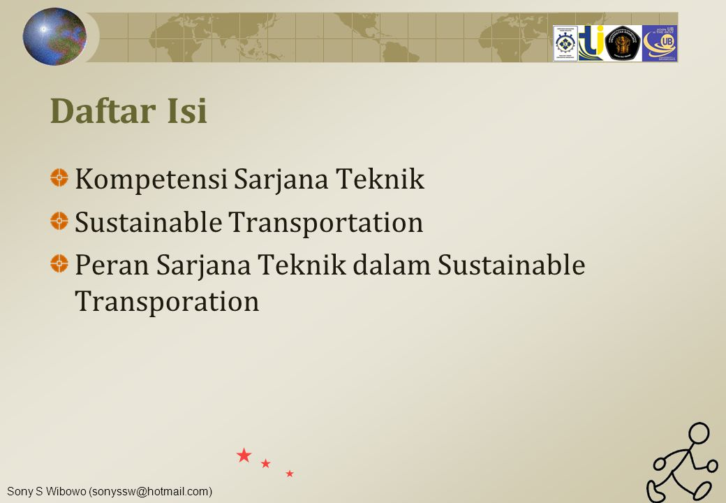 Sony S Wibowo (sonyssw@hotmail.com) EU Directorate-General for Transport and Energy (DG-TREN)
