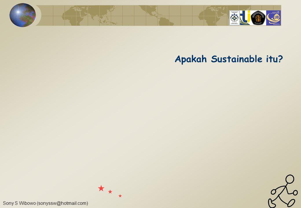 Sony S Wibowo (sonyssw@hotmail.com) Apakah berwawasan lingkungan itu.