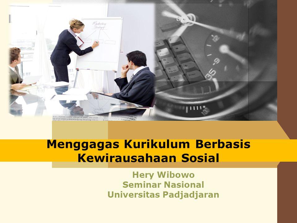 LOGO Hery Wibowo Seminar Nasional Universitas Padjadjaran Menggagas Kurikulum Berbasis Kewirausahaan Sosial