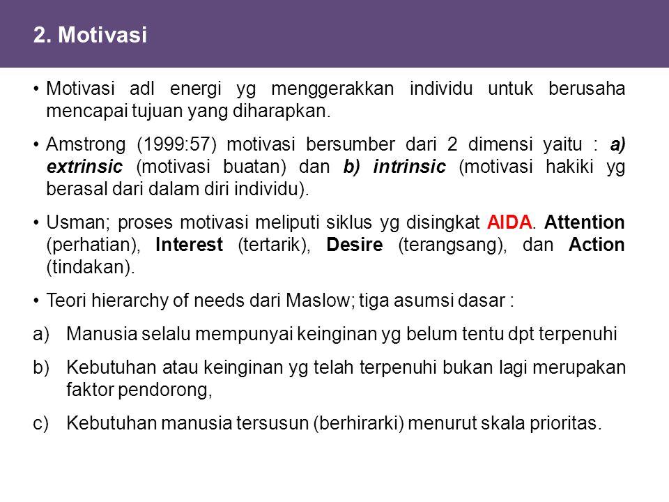 2. Motivasi Motivasi adl energi yg menggerakkan individu untuk berusaha mencapai tujuan yang diharapkan. Amstrong (1999:57) motivasi bersumber dari 2