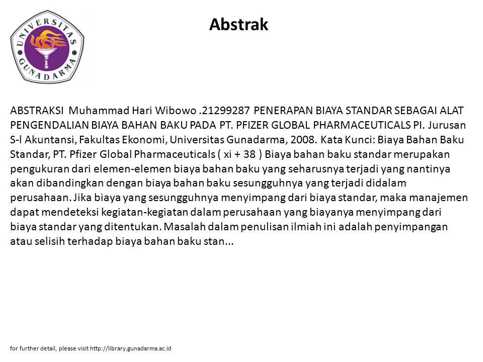 Abstrak ABSTRAKSI Muhammad Hari Wibowo.21299287 PENERAPAN BIAYA STANDAR SEBAGAI ALAT PENGENDALIAN BIAYA BAHAN BAKU PADA PT. PFIZER GLOBAL PHARMACEUTIC