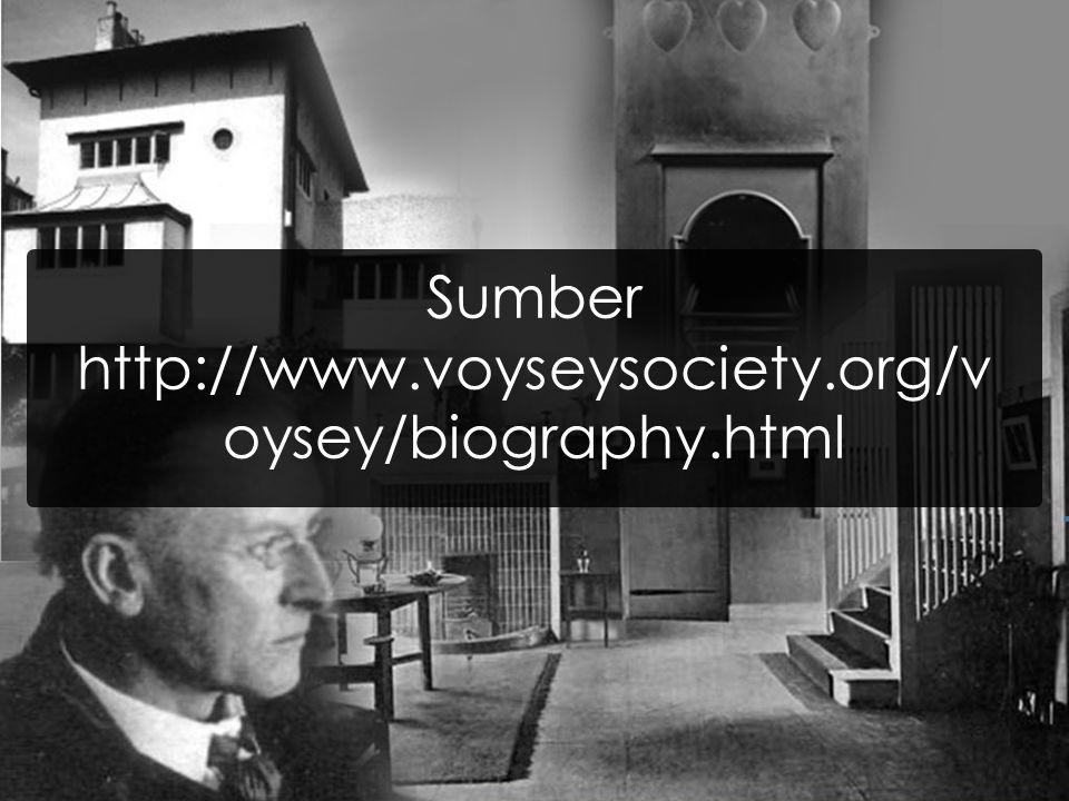 Sumber http://www.voyseysociety.org/v oysey/biography.html