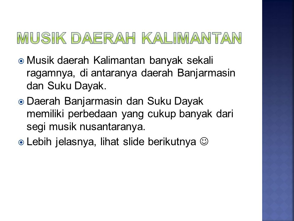  Daerah Banjarmasin terdapat orkes karawitan khas Banjar.
