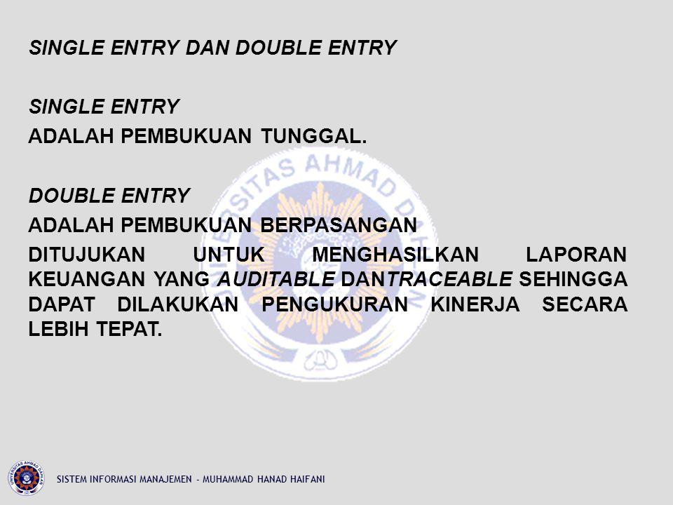 SINGLE ENTRY DAN DOUBLE ENTRY SINGLE ENTRY ADALAH PEMBUKUAN TUNGGAL.