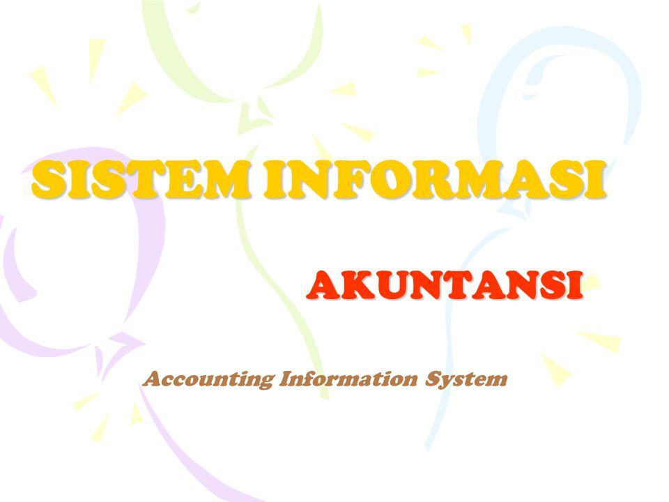 SISTEM INFORMASI AKUNTANSI Accounting Information System