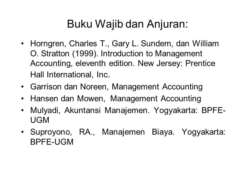 Akuntansi Manajerial (Akuntansi Internal) Pemakai Laporan Para manajer berbagai level Kebebasan memilih metode/cara Tidak terbatas, kecuali biaya untu