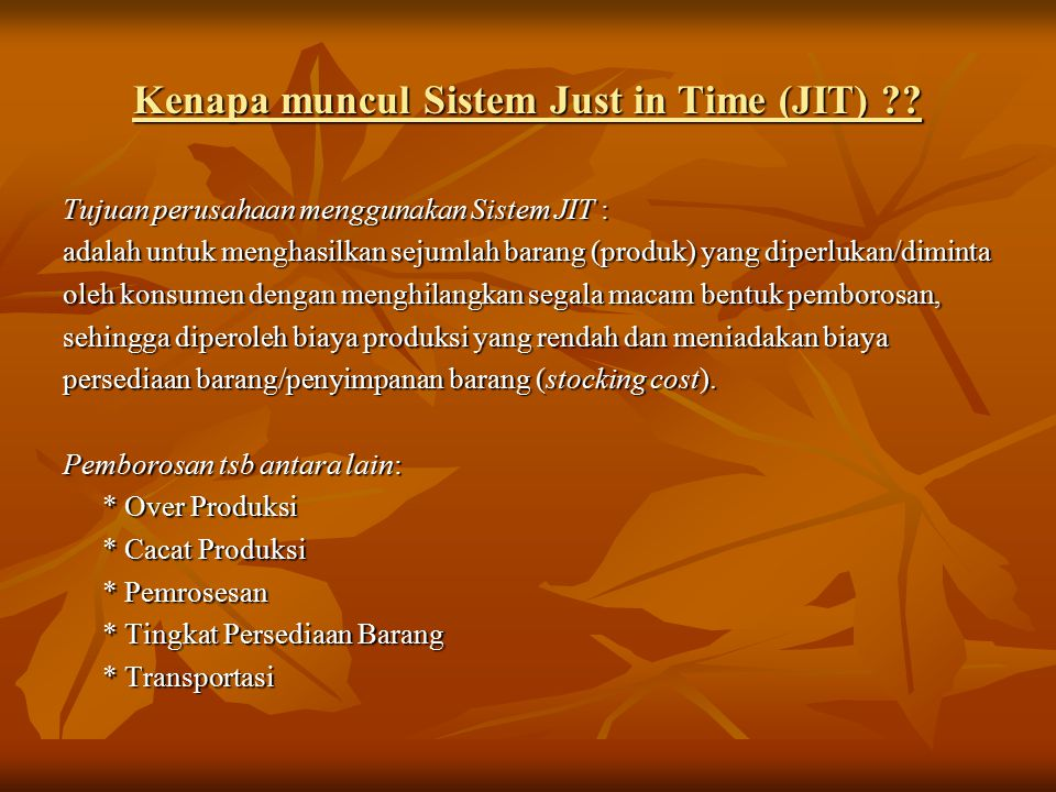 Kenapa muncul Sistem Just in Time (JIT) .
