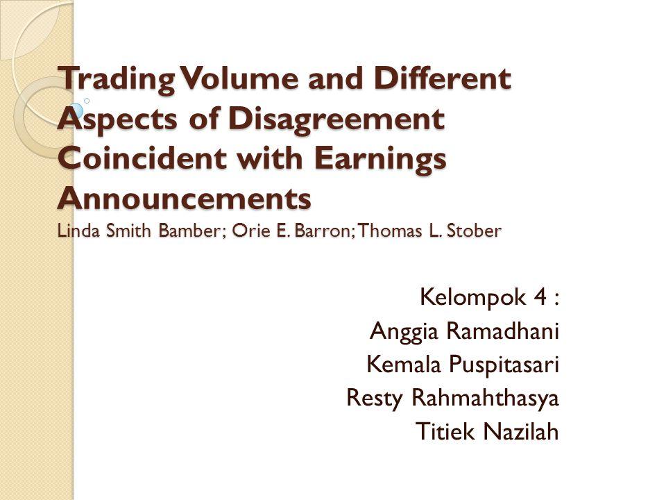 PENDAHULUAN Tulisan ini meneliti hubungan antara pertentangan yang terjadi di sekeliling akuntansi pengumuman laba dan keputusan perdagangan investor.