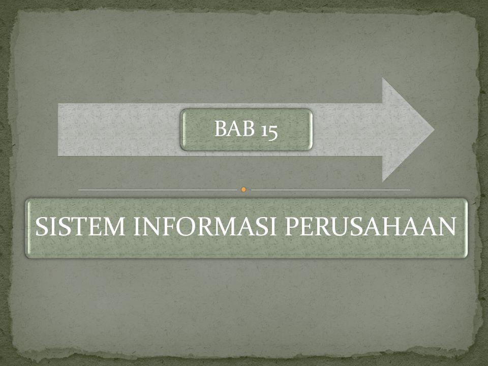 SISTEM INFORMASI PERUSAHAAN BAB 15