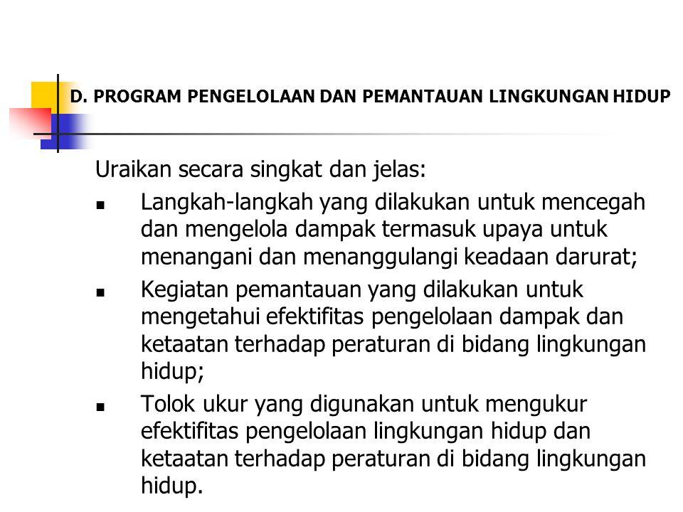 D. PROGRAM PENGELOLAAN DAN PEMANTAUAN LINGKUNGAN HIDUP Uraikan secara singkat dan jelas: Langkah-langkah yang dilakukan untuk mencegah dan mengelola d