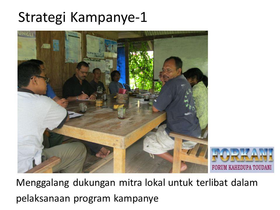 Strategi Kampanye-1 Menggalang dukungan mitra lokal untuk terlibat dalam pelaksanaan program kampanye
