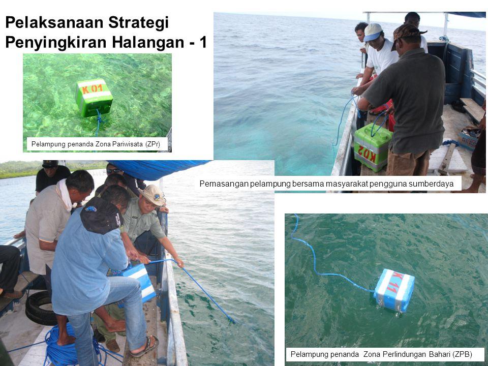 Pelaksanaan Strategi Penyingkiran Halangan - 1 Pelampung penanda Zona Pariwisata (ZPr) Pemasangan pelampung bersama masyarakat pengguna sumberdaya Pelampung penanda Zona Perlindungan Bahari (ZPB)