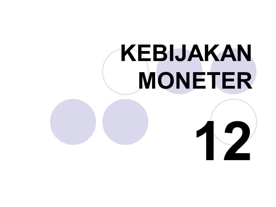 KEBIJAKAN MONETER 12