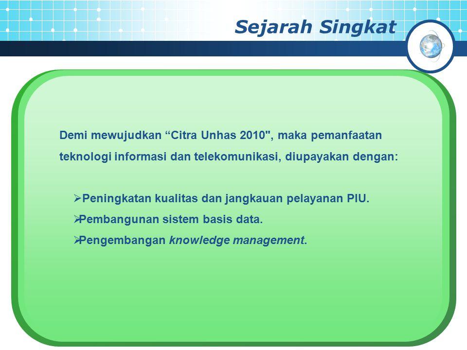 ICT UNHAS Proses pengembangan ICT di Unhas sepenuhnya diarahkan pada pencapaian visi Unhas sebagai pusat pengembangan budaya bahari.