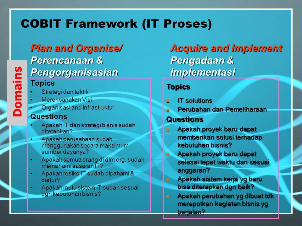Topics Strategi dan taktik Merencanakan Visi Organisasi and infrastruktur Questions Apakah IT dan strategi bisnis sudah ditetapkan.