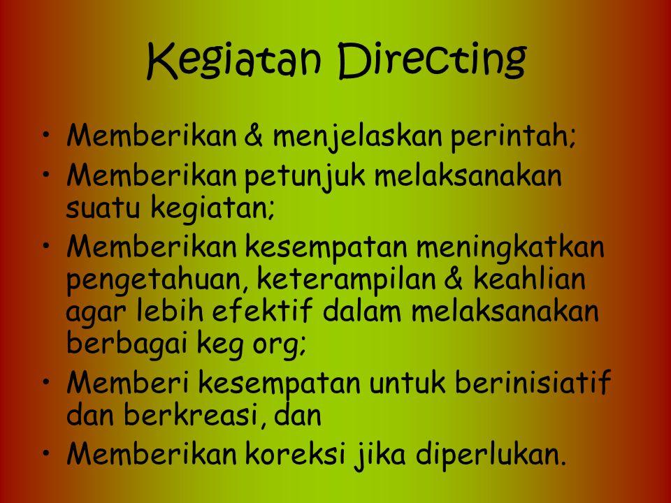Secara operasional directing dipahami sebagai pemberian petunjuk bagaimana tugas-tugas seharusnya dilaksanakan, memberikan bimbingan dalam rangka perb
