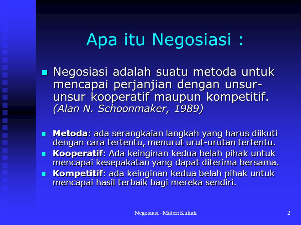 Negosiasi - Materi Kuliah3 TYPES OF NEGOTIATION IN ORGANIZATIONS TypesParties InvolvedExamples Day-to-day/ Managerial Negotiations 1.Different levels of Management 2.In between colleagues 3.Trade unions 4.Legal advisers 1.Negotiation for pay, terms and working conditions.