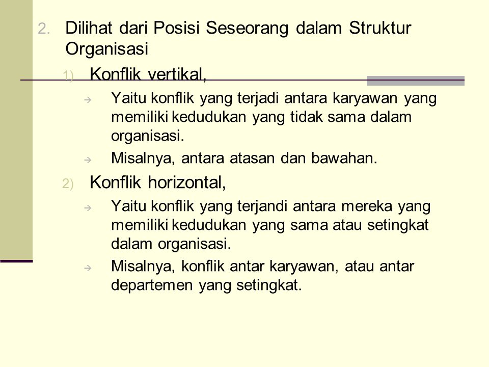 2. Dilihat dari Posisi Seseorang dalam Struktur Organisasi 1) Konflik vertikal,  Yaitu konflik yang terjadi antara karyawan yang memiliki kedudukan y