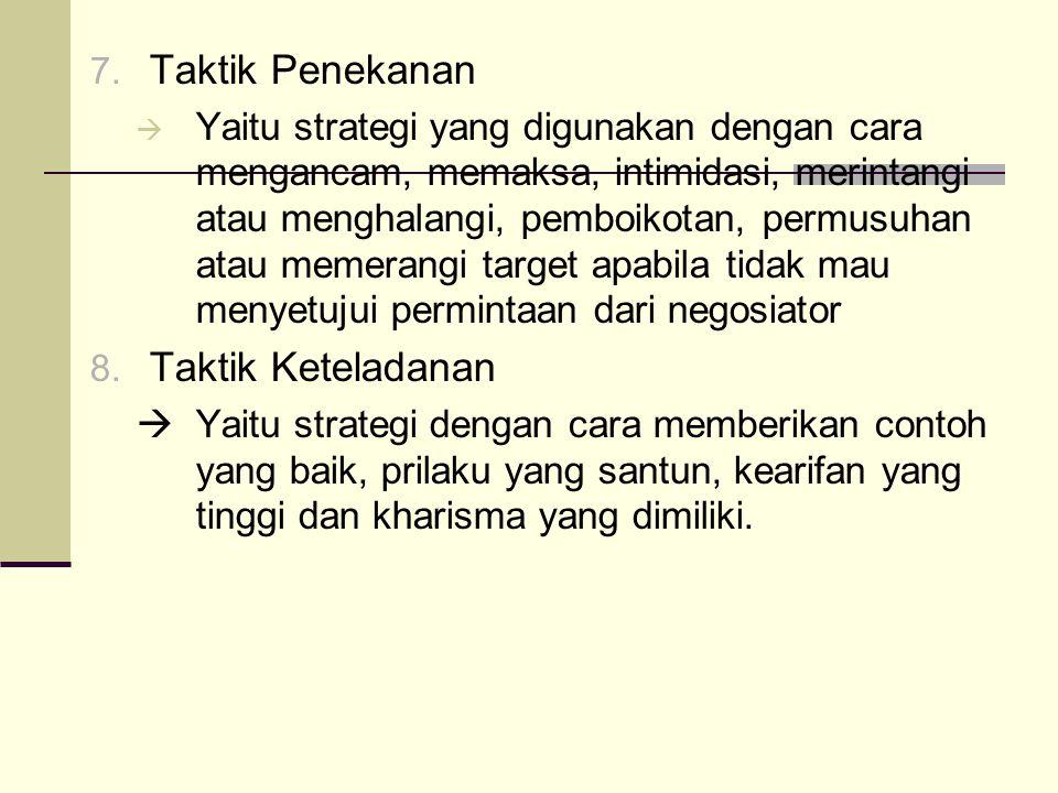 7. Taktik Penekanan  Yaitu strategi yang digunakan dengan cara mengancam, memaksa, intimidasi, merintangi atau menghalangi, pemboikotan, permusuhan a