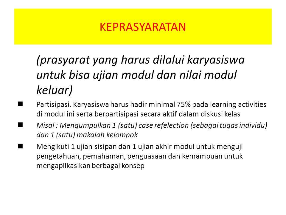 KEPRASYARATAN (prasyarat yang harus dilalui karyasiswa untuk bisa ujian modul dan nilai modul keluar) Partisipasi.