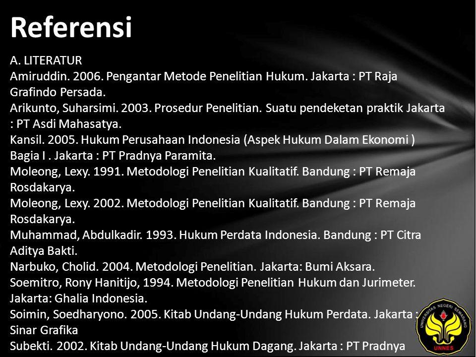 Referensi A. LITERATUR Amiruddin. 2006. Pengantar Metode Penelitian Hukum.