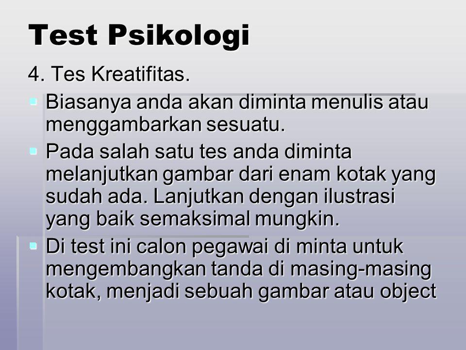 Test Psikologi 4. Tes Kreatifitas.  Biasanya anda akan diminta menulis atau menggambarkan sesuatu.  Pada salah satu tes anda diminta melanjutkan gam