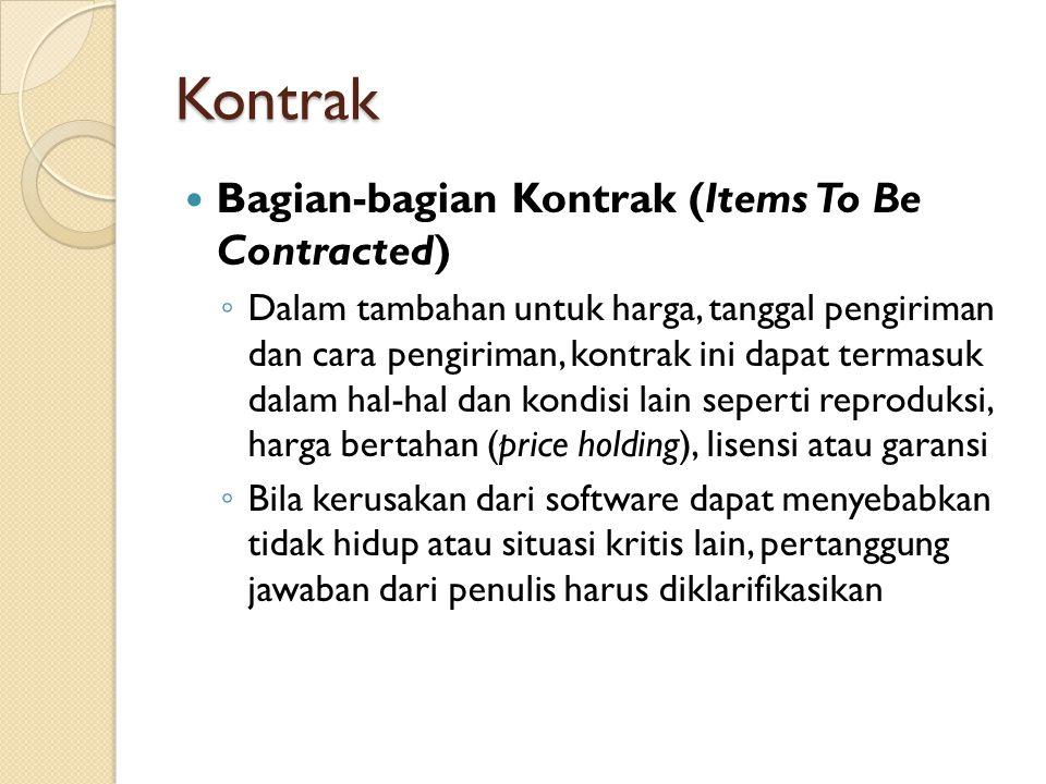 Kontrak Bagian-bagian Kontrak (Items To Be Contracted) ◦ Dalam tambahan untuk harga, tanggal pengiriman dan cara pengiriman, kontrak ini dapat termasu