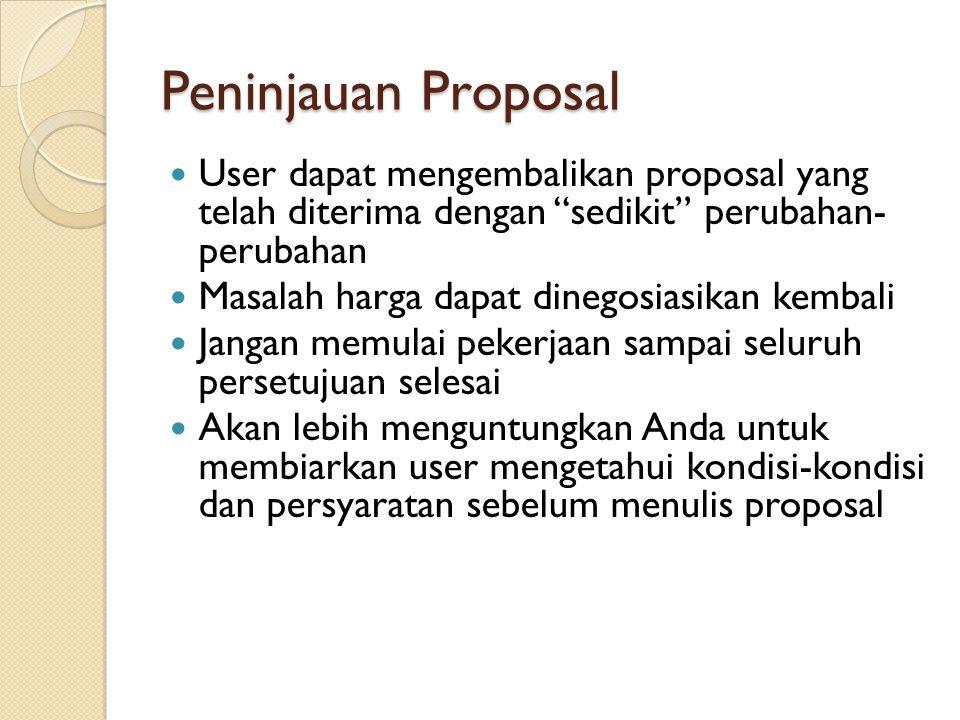 "Peninjauan Proposal User dapat mengembalikan proposal yang telah diterima dengan ""sedikit"" perubahan- perubahan Masalah harga dapat dinegosiasikan kem"