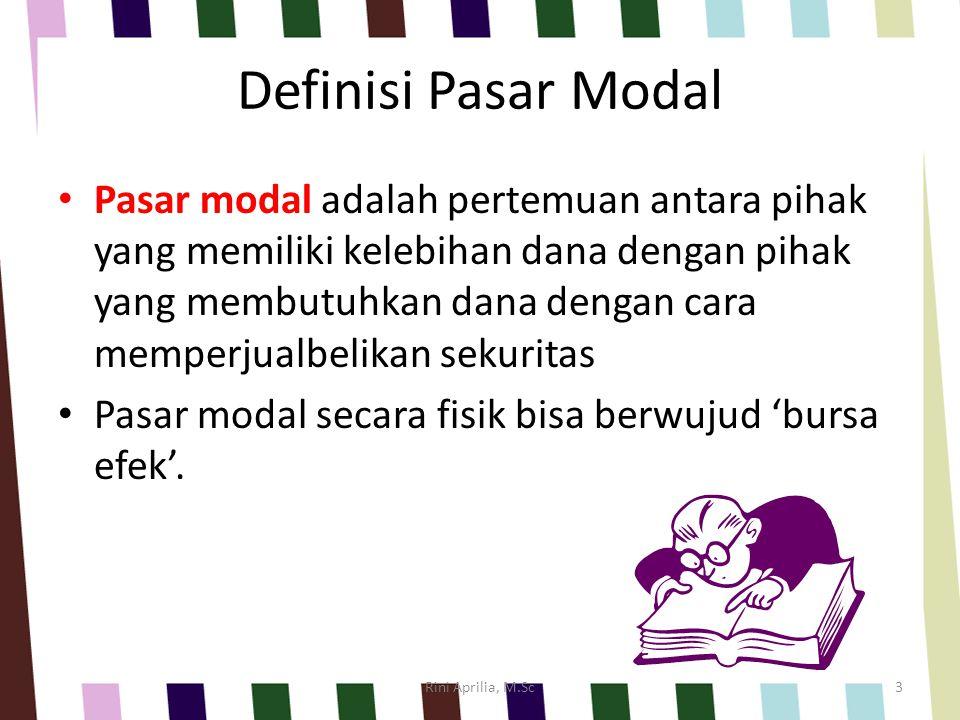 Definisi Pasar Modal Pasar modal adalah pertemuan antara pihak yang memiliki kelebihan dana dengan pihak yang membutuhkan dana dengan cara memperjualb
