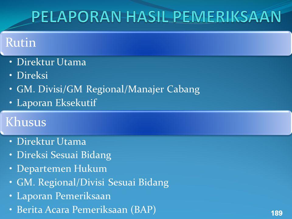 Rutin Direktur Utama Direksi GM. Divisi/GM Regional/Manajer Cabang Laporan Eksekutif Khusus Direktur Utama Direksi Sesuai Bidang Departemen Hukum GM.