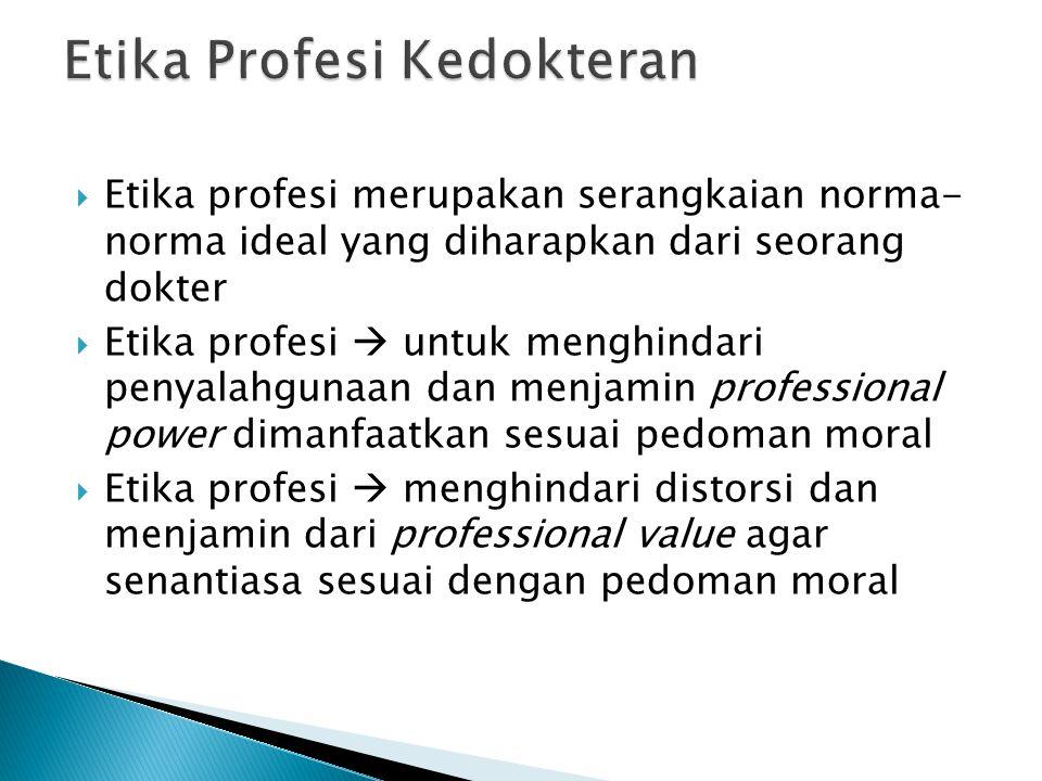  Prinsip utama etika profesi : 1) Tanggung jawab 2) Keadilan 3) Autonomi  menunjukkan bahwa sebuah profesi adalah kumpulan individu-individu yang memiliki tolak ukur perilaku di atas rata-rata