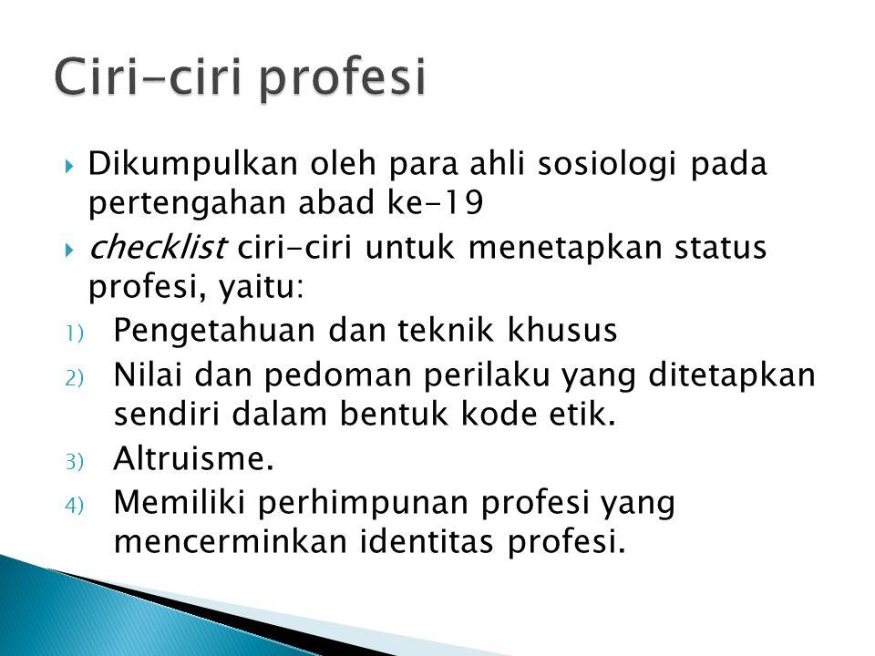 5) Memiliki prestise sosial.6) Mempunyai fungsi vital dalam kehidupan sosial.