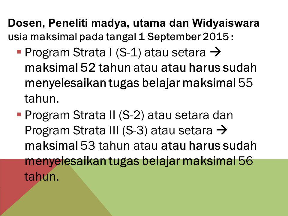  Program Strata I (S-1) atau setara yang berasal dari D3/ SMU atau sederajat  maksimal 40 tahun atau harus sudah menyelesaikan tugas belajar maksima