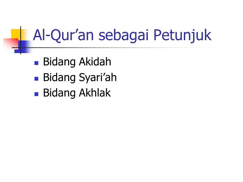 Al-Qur'an sebagai Petunjuk Bidang Akidah Bidang Syari'ah Bidang Akhlak